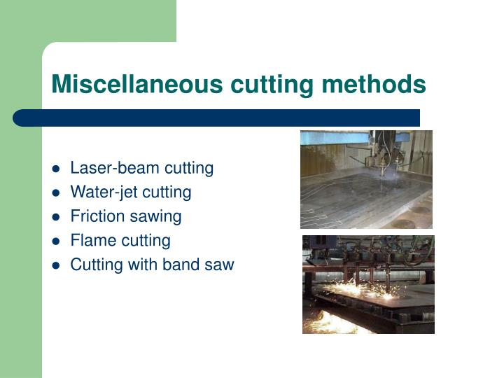 Miscellaneous cutting methods
