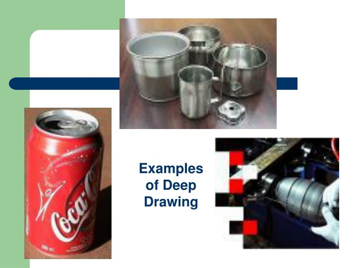 Examples of Deep Drawing