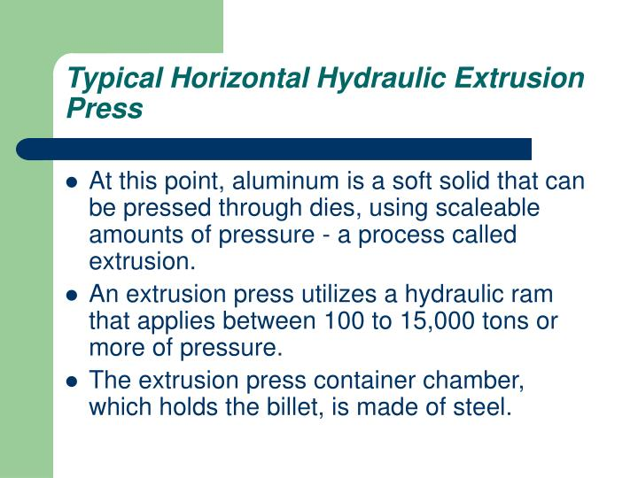 Typical Horizontal Hydraulic Extrusion Press