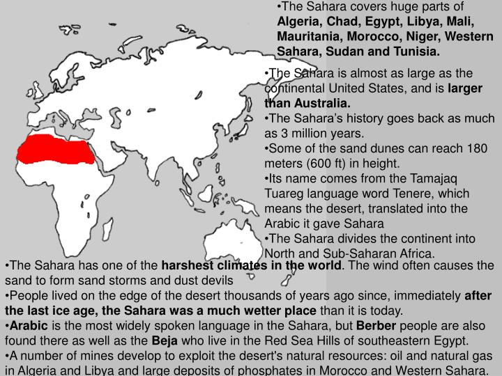 The Sahara covers huge parts of