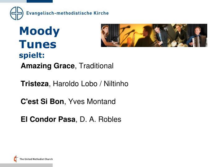 Moody tunes spielt