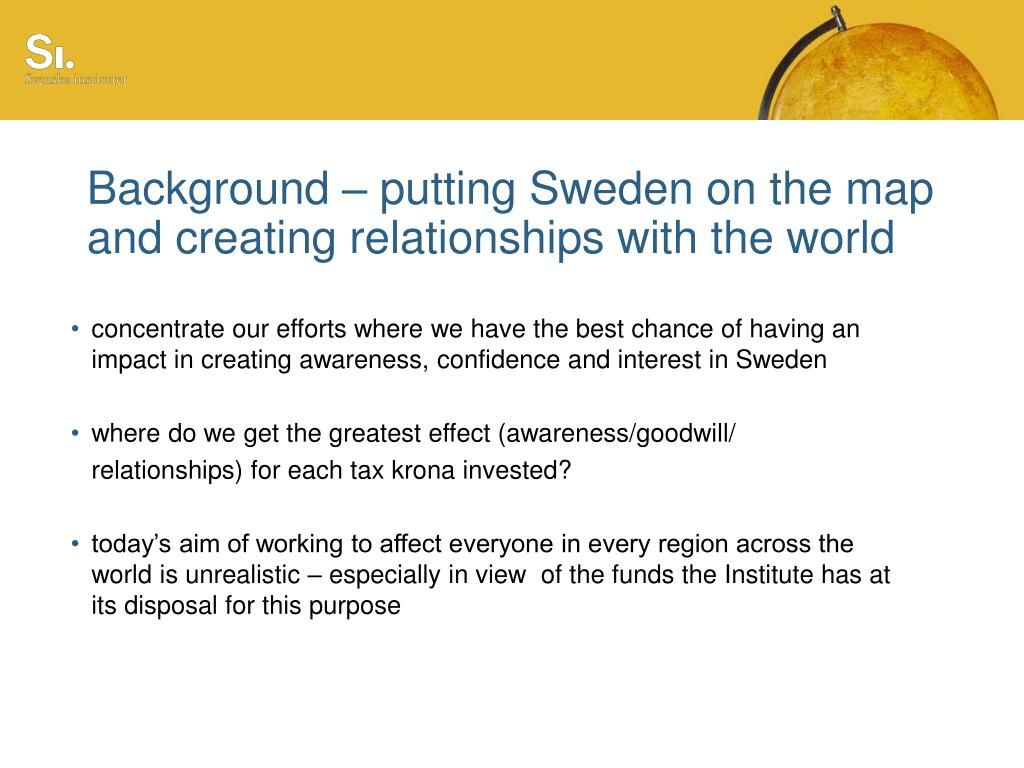 Background – putting Sweden on the map and creating relationships with the world