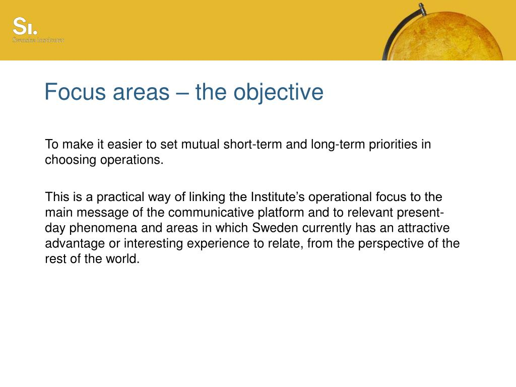 Focus areas – the objective