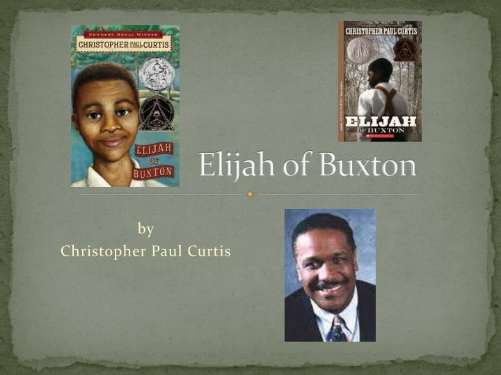 elijah of buxton Over 100 pages of reading comprehension materials for elijah of buxton, by christopher p curtis guides, worksheets, key questions, answer keys, and more.