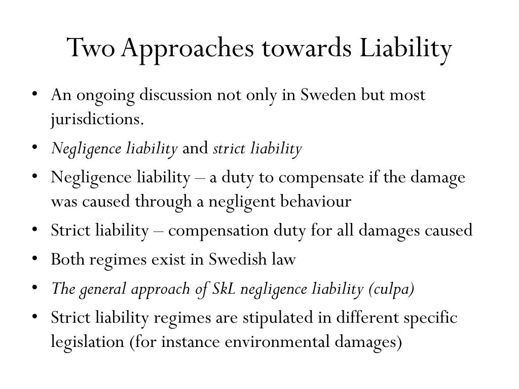 Two Approaches towards Liability