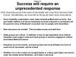 success will require an unprecedented response