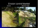 erosion control blanket good needs help