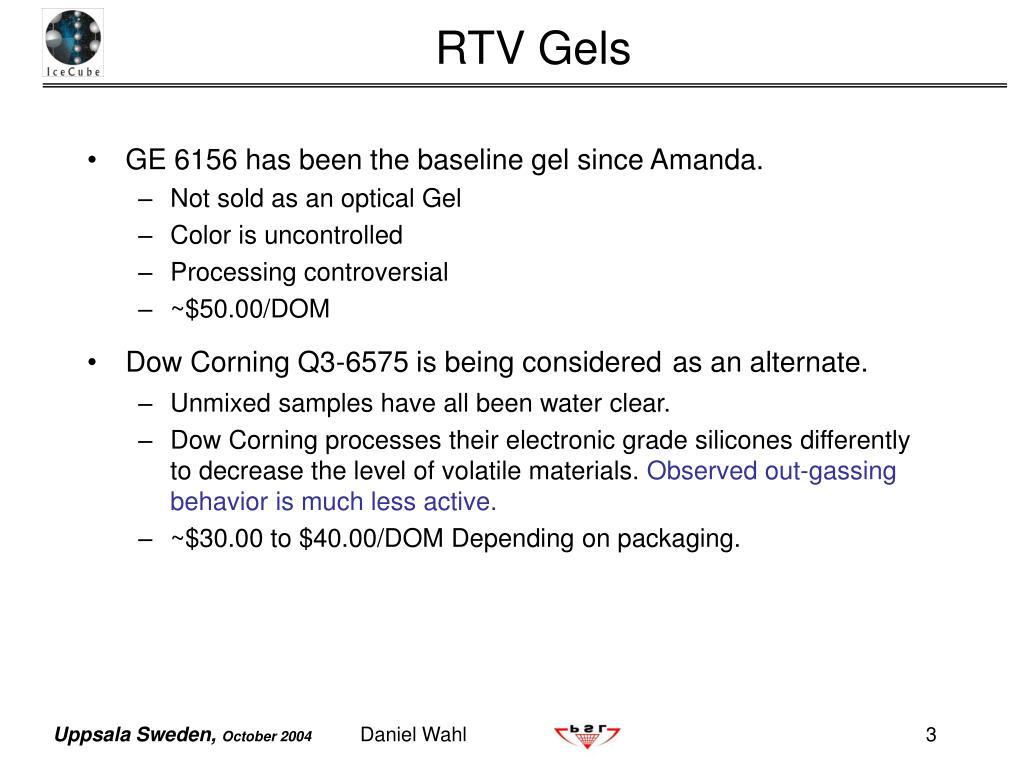 GE 6156 has been the baseline gel since Amanda.