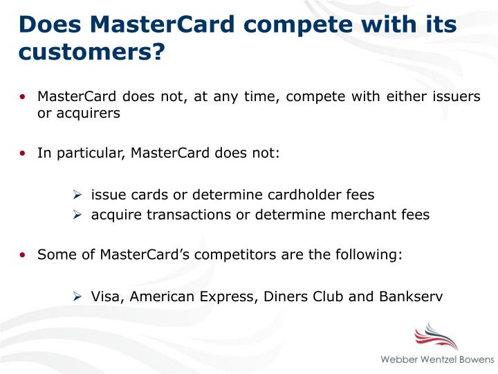 Does MasterCard compete with its customers?