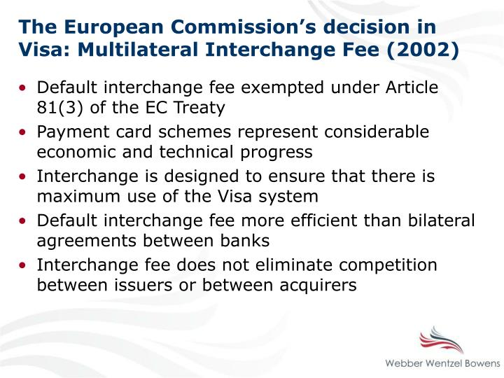 The European Commission's decision in Visa: Multilateral Interchange Fee (2002)