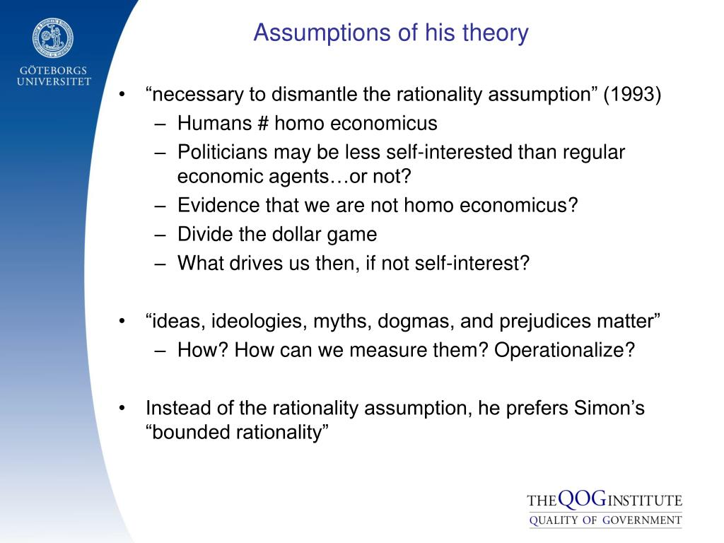 Assumptions of his theory