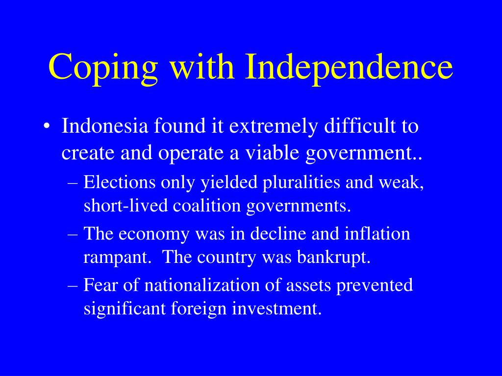 Coping with Independence