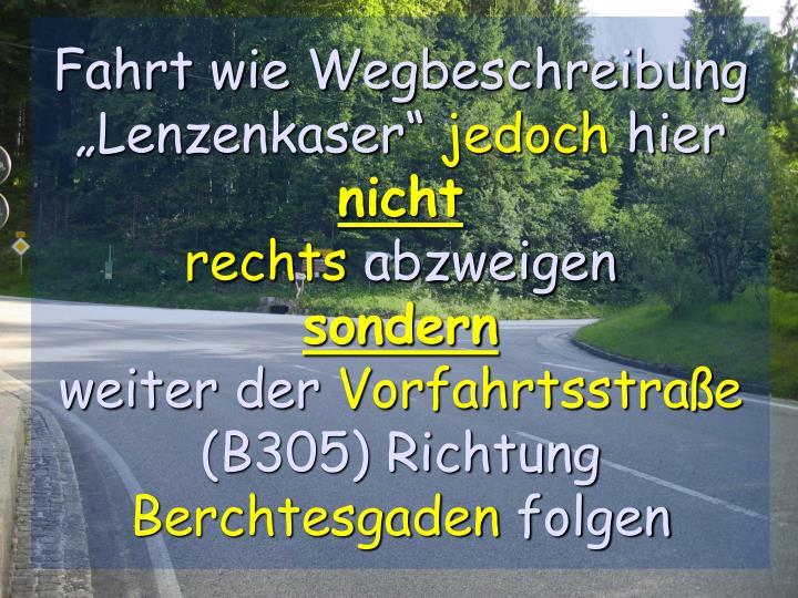 """Fahrt wie Wegbeschreibung """"Lenzenkaser"""""""