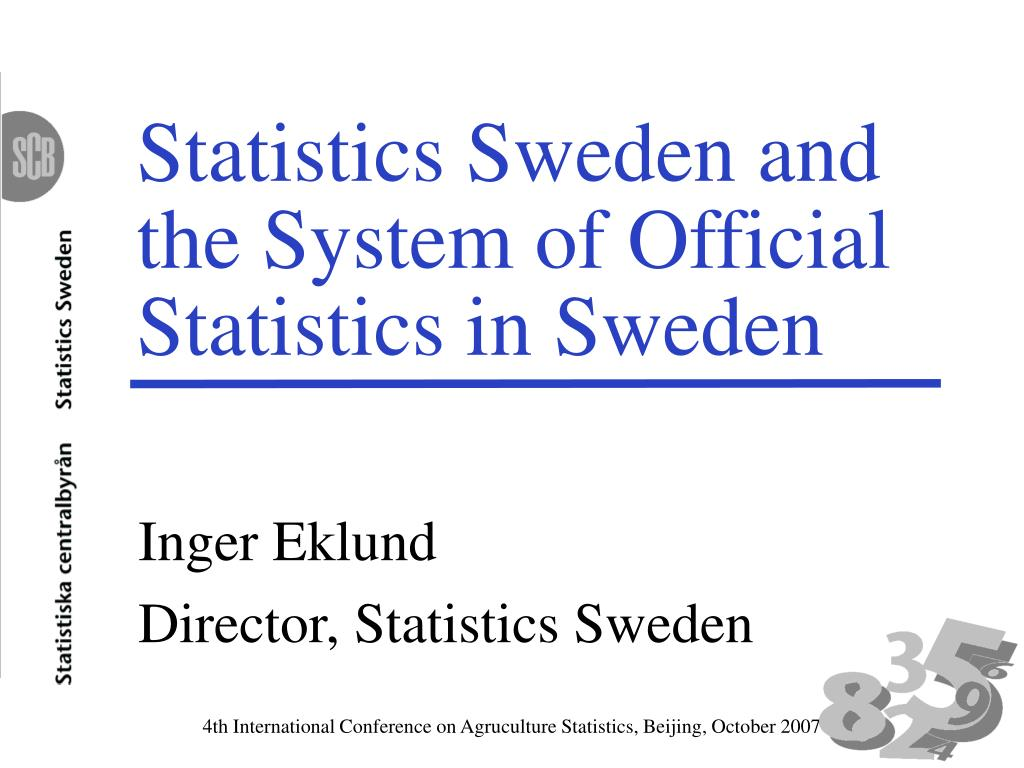 statistics sweden and the system of official statistics in sweden l.