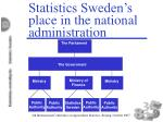 statistics sweden s place in the national administration