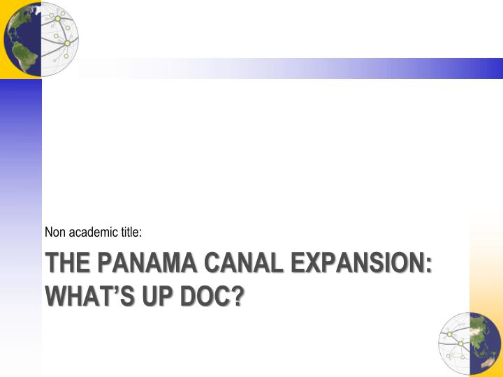 The panama canal expansion what s up doc