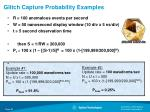 glitch capture probability examples