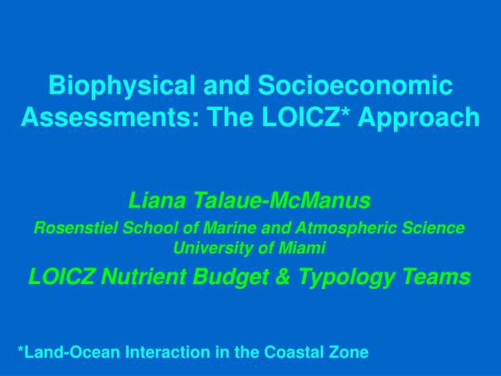 biophysical and socioeconomic assessments the loicz approach n.
