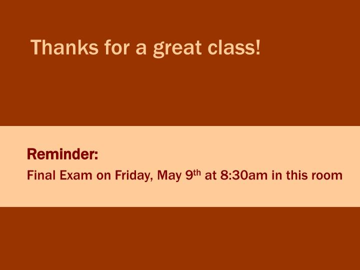 Thanks for a great class!