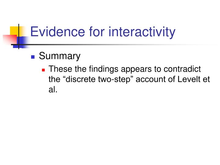 Evidence for interactivity