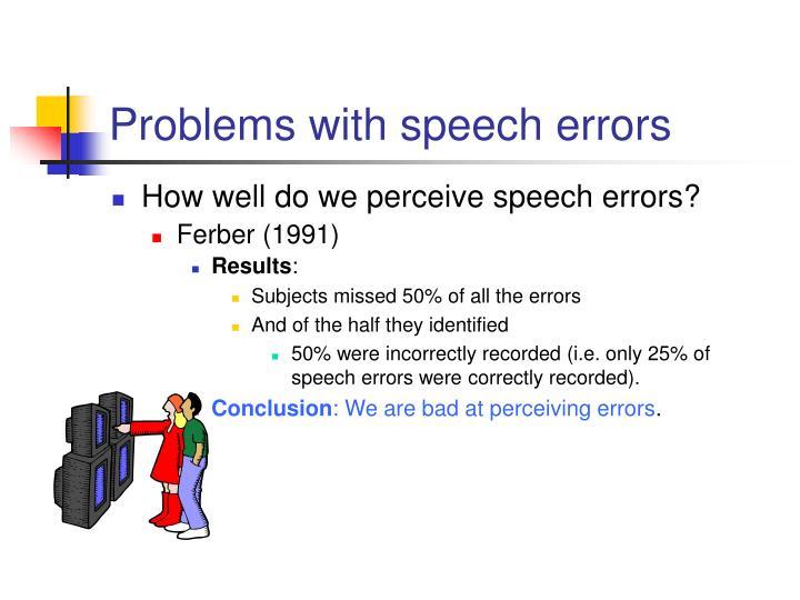 Problems with speech errors