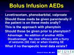 bolus infusion aeds