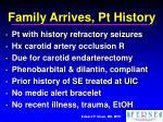 family arrives pt history