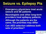 seizure vs epilepsy pts