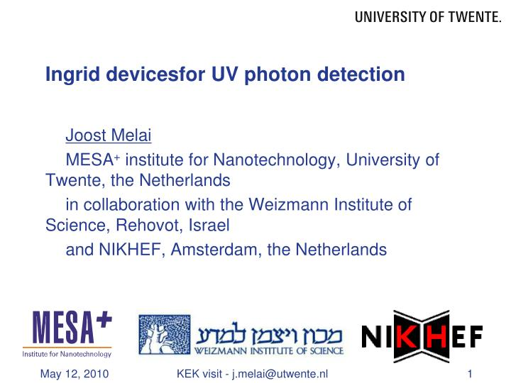 ingrid devicesfor uv photon detection n.