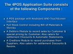 the 4pos application suite consists of the following components
