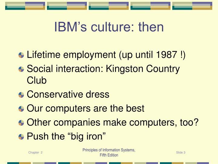 Ibm s culture then