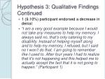 hypothesis 3 qualitative findings continued