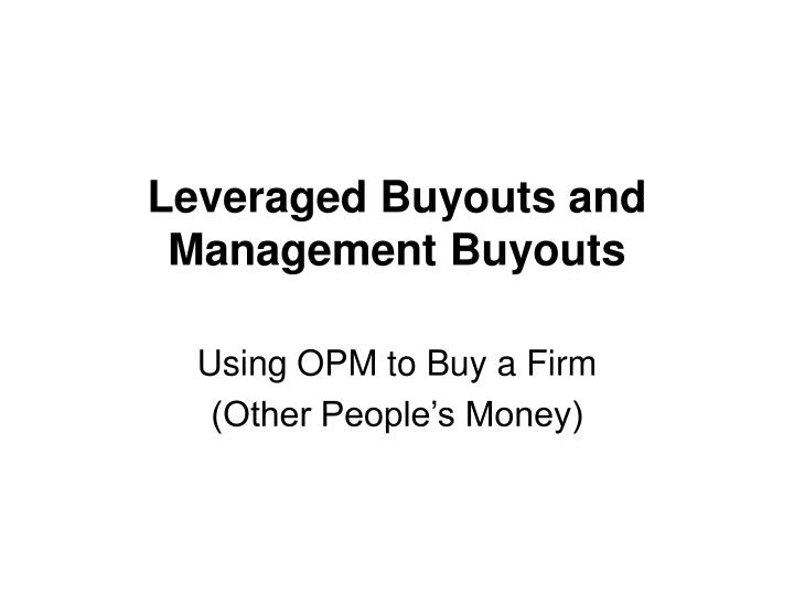 leveraged buyouts and management buyouts n.