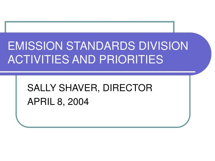 emission standards division activities and priorities n.