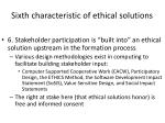 sixth characteristic of ethical solutions