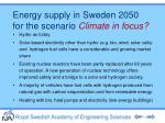 energy supply in sweden 2050 for the scenario climate in focus