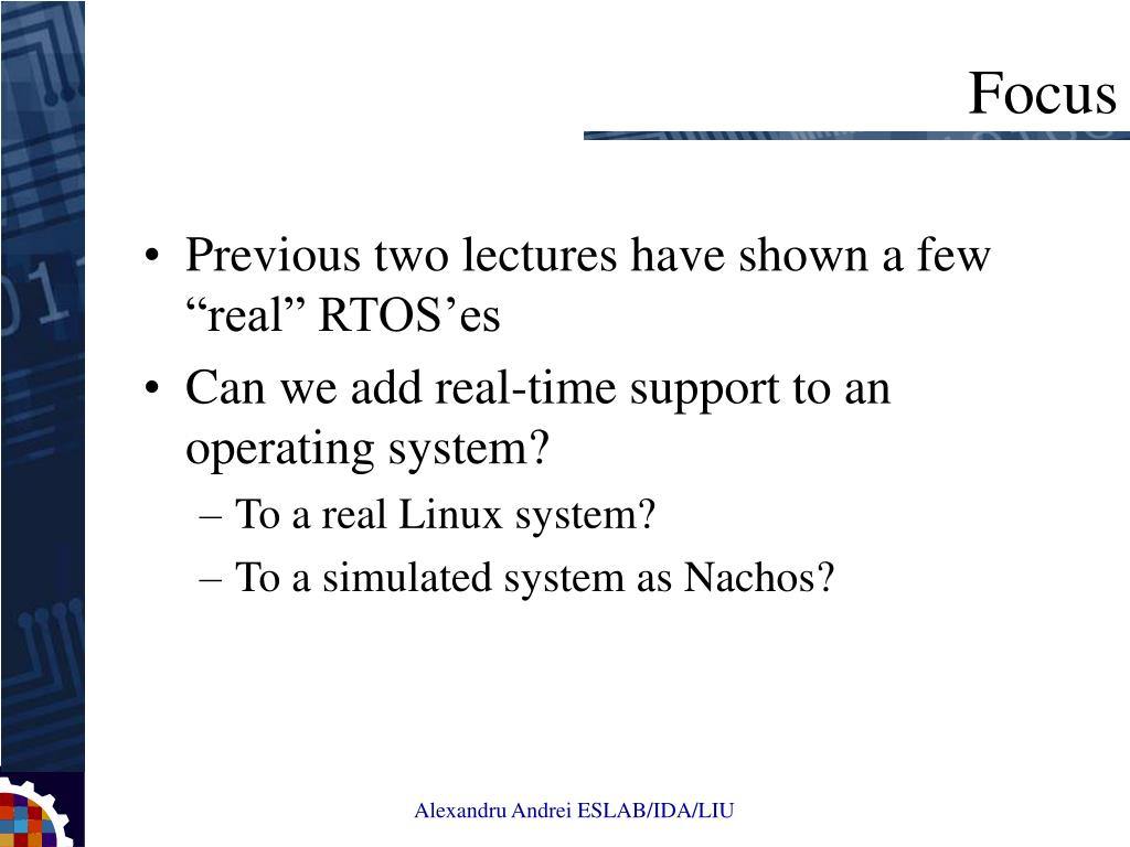 "Previous two lectures have shown a few ""real"" RTOS'es"