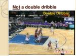 not a double dribble