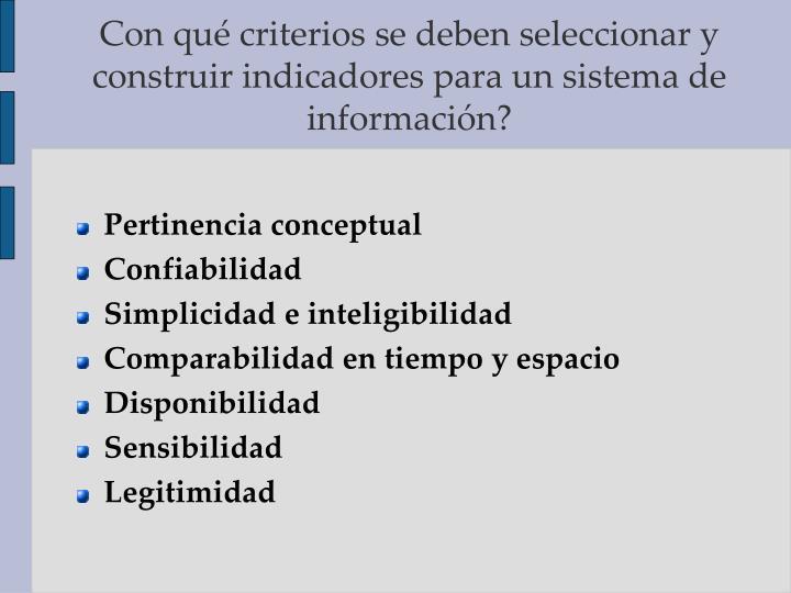 Con qué criterios se deben seleccionar y construir indicadores para un sistema de información?