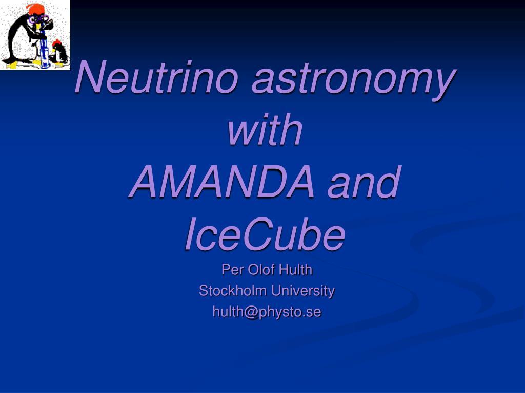 neutrino astronomy with amanda and icecube l.
