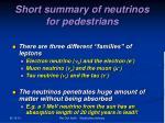short summary of neutrinos for pedestrians
