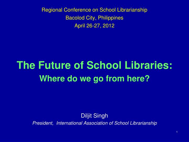 regional conference on school librarianship bacolod city philippines april 26 27 2012 n.