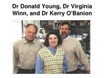 dr donald young dr virginia winn and dr kerry o banion