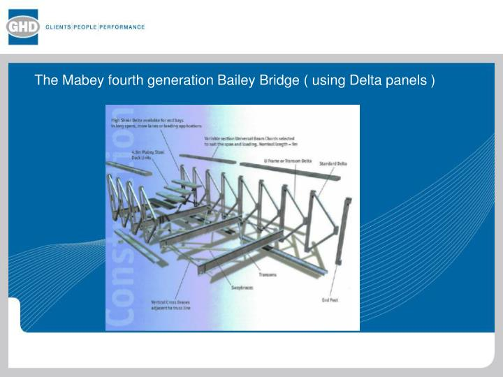 The Mabey fourth generation Bailey Bridge ( using Delta panels )