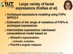 large variety of facial expressions kollias et al
