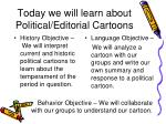 today we will learn about political editorial cartoons