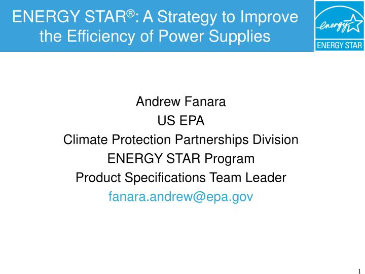 energy star a strategy to improve the efficiency of power supplies n.