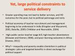 yet large political constraints to service delivery