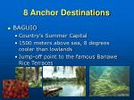 8 anchor destinations3