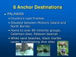 8 anchor destinations5